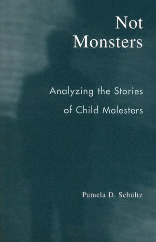 Not Monsters Analyzing the Stories of Child Molesters  2005 edition cover