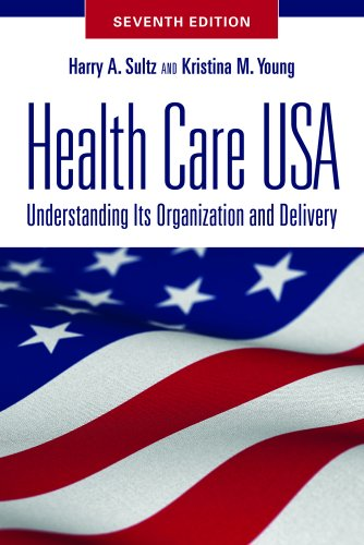 Health Care USA Understanding Its Organization and Delivery 7th 2011 (Revised) edition cover
