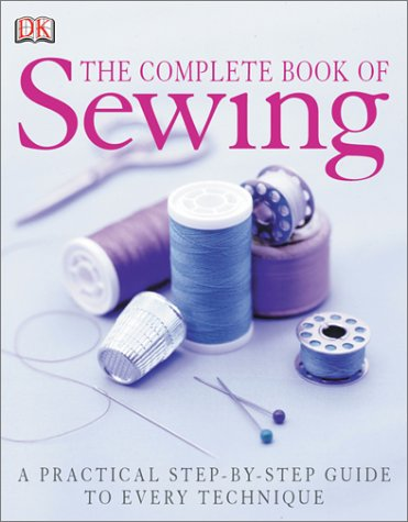 Complete Book of Sewing A Practical Step-by-Step Guide to Evry Technique  2003 edition cover
