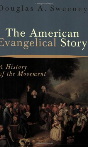 American Evangelical Story A History of the Movement  2005 edition cover