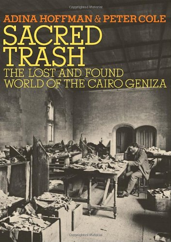 Sacred Trash The Lost and Found World of the Cairo Geniza  2010 edition cover