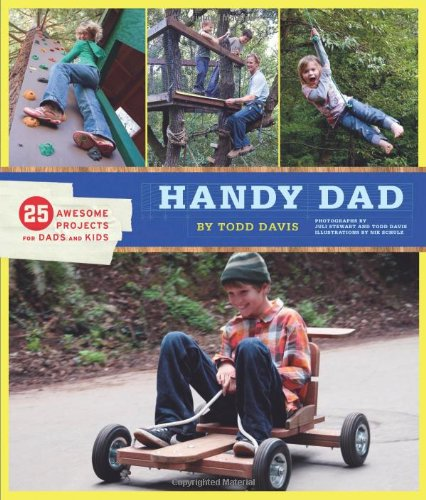 Handy Dad 25 Awesome Projects for Dads and Kids  2010 edition cover