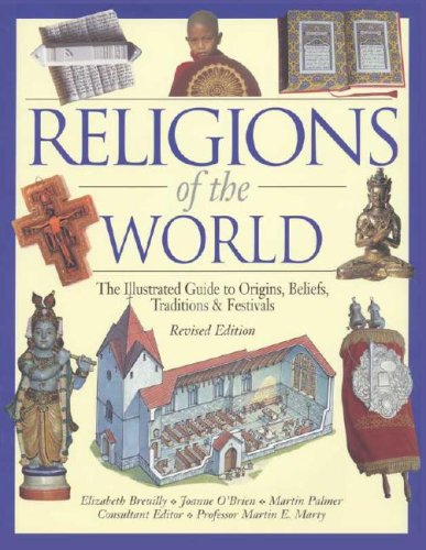 Religions of the World The Illustrated Guide to Origins, Beliefs, Traditions and Festivals 2nd 2005 (Revised) edition cover