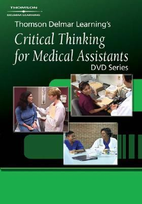 Critical Thinking for Medical Assistants Professionalism and Career Planning  2005 9781401838584 Front Cover