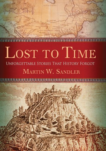 Lost to Time Unforgettable Stories That History Forgot  2010 9781402729584 Front Cover