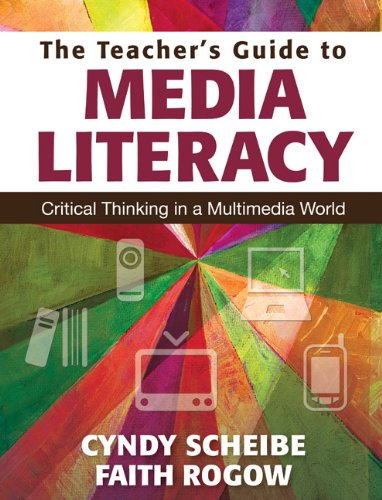 Teacher's Guide to Media Literacy Critical Thinking in a Multimedia World  2012 (Teachers Edition, Instructors Manual, etc.) edition cover