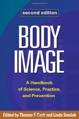 Body Image A Handbook of Science, Practice, and Prevention 2nd 2011 (Revised) edition cover