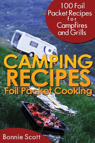 Camping Recipes Foil Packet Cooking N/A 9781490980584 Front Cover