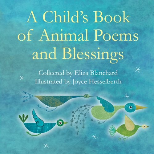 Child's Book of Animal Poems and Blessings   2010 9781558965584 Front Cover