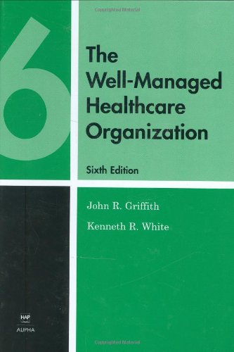 Well-Managed Healthcare Organization 6th 2006 9781567932584 Front Cover