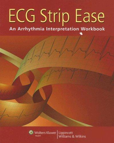 ECG Strip Ease An Arrhythmia Interpretation Workbook  2007 (Workbook) edition cover