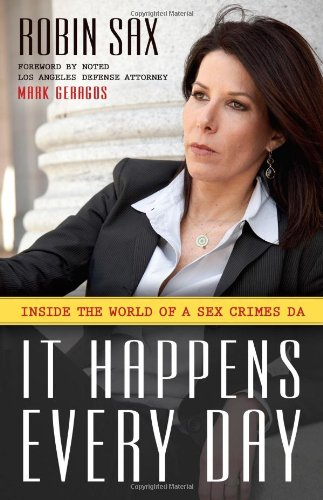 It Happens Every Day Inside the World of a Sex Crimes DA  2009 9781591027584 Front Cover