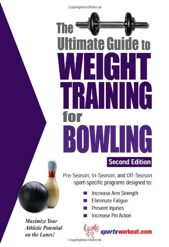 Ultimate Guide to Weight Training for Bowling  2nd 2008 (Revised) 9781932549584 Front Cover