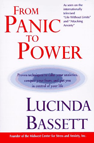 From Panic to Power Proven Techniques to Calm Your Anxieties, Conquer Your Fears, and Put You in Control of Your Life  1995 edition cover