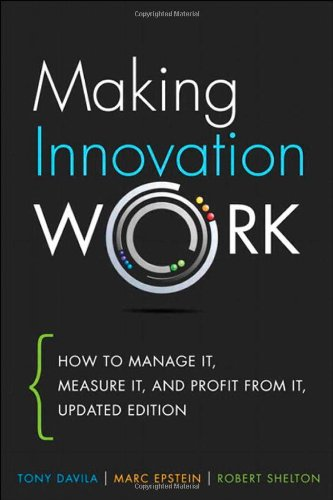 Making Innovation Work How to Manage It, Measure It, and Profit from It, Updated Edition  2013 (Revised) edition cover