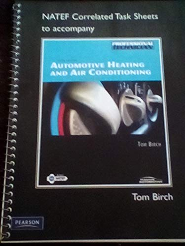 NATEF Correlated Task Sheets for Automotive Heating and Air Conditioning 5th 2010 9780135069585 Front Cover