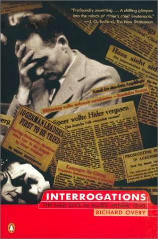 Interrogations The Nazi Elite in Allied Hands 1945 N/A edition cover
