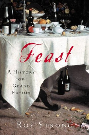 Feast A History of Grand Eating  2003 edition cover