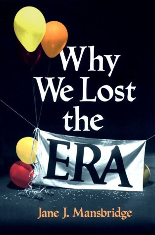 Why We Lost the ERA   1986 (Reprint) 9780226503585 Front Cover