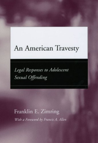 American Travesty Legal Responses to Adolescent Sexual Offending  2009 9780226983585 Front Cover