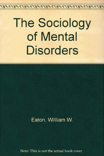 Sociology of Mental Disorders  2nd 9780275914585 Front Cover