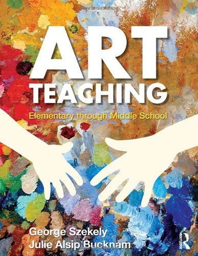 Art Teaching Elementary Through Middle School  2012 edition cover