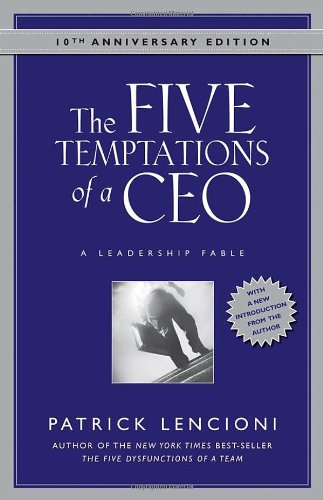 Five Temptations of a CEO A Leadership Fable 10th 1998 (Anniversary) edition cover