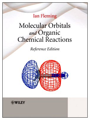 Molecular Orbitals and Organic Chemical Reactions   2010 9780470746585 Front Cover