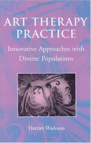 Art Therapy Practice Innovative Approaches with Diverse Populations  2000 edition cover