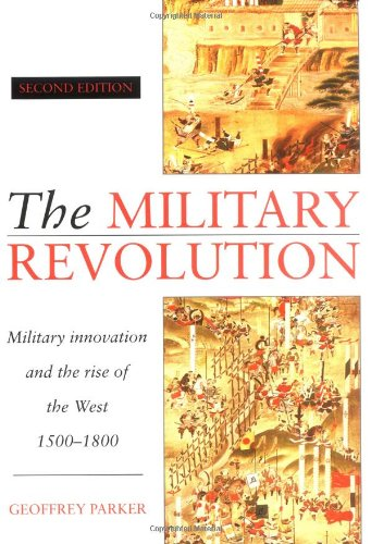 Military Revolution Military Innovation and the Rise of the West, 1500-1800 2nd 1996 (Revised) edition cover
