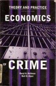Economics and Crime : Theory and Practice 5th 2000 9780536613585 Front Cover