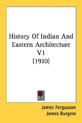 History of Indian and Eastern Architecture V1 N/A 9780548759585 Front Cover