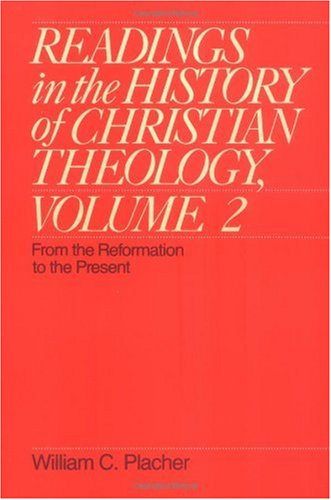 Readings in the History of Christian Theology From the Reformation to the Present N/A edition cover