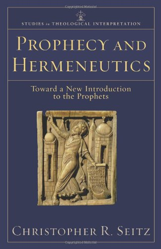 Prophecy and Hermeneutics Toward a New Introduction to the Prophets  2007 edition cover