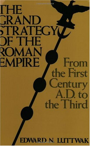 Grand Strategy of the Roman Empire From the First Century A. D. to the Third  1976 edition cover