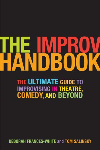 Improv Handbook The Ultimate Guide to Improvising in Comedy, Theatre, and Beyond  2008 edition cover