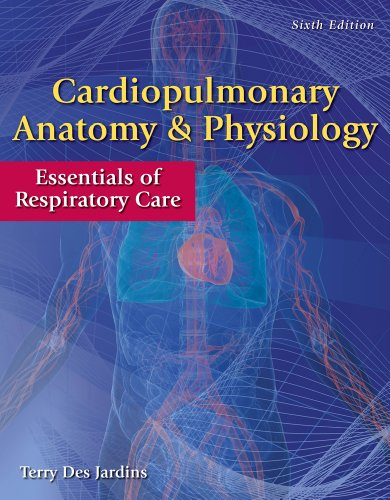 Cardiopulmonary Anatomy and Physiology Essentials of Respiratory Care 6th 2013 edition cover
