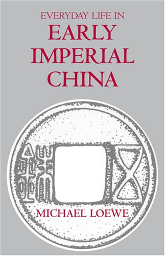 Everyday Life in Early Imperial China   2005 (Reprint) edition cover