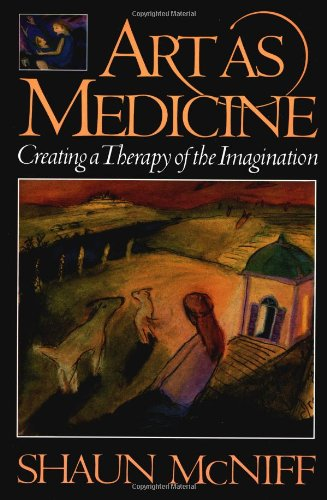 Art As Medicine Creating Therapy of the Imagination  1992 edition cover