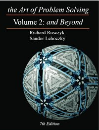 Art of Problem Solving, Volume 2 And Beyond 7th 2006 9780977304585 Front Cover