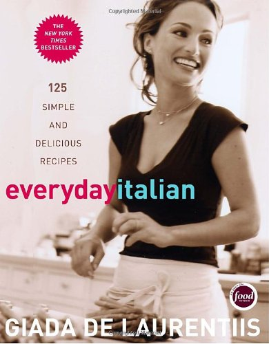 Everyday Italian 125 Simple and Delicious Recipes: a Cookbook  2005 9781400052585 Front Cover