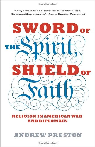 Sword of the Spirit, Shield of Faith Religion in American War and Diplomacy N/A edition cover