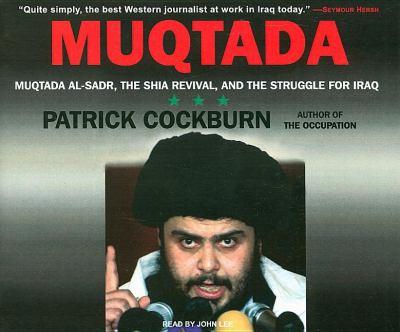 Muqtada!: Muqtada-al-sadr, the Shia Revival, and the Struggle for Iraq  2008 9781400106585 Front Cover