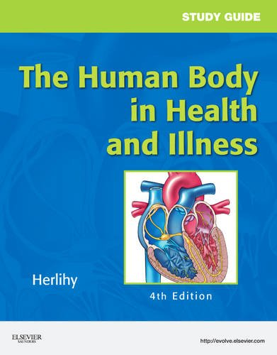 Study Guide for the Human Body in Health and Illness  4th 2011 9781437708585 Front Cover