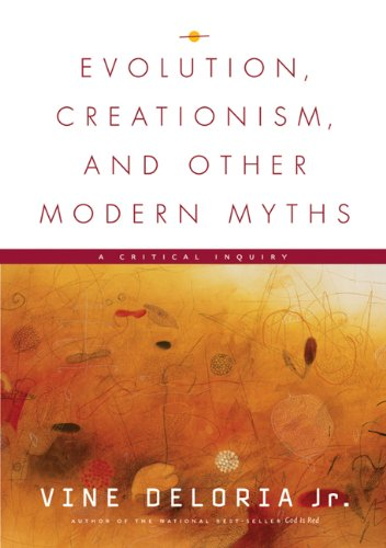 Evolution, Creationism, and Other Modern Myths A Critical Inquiry N/A edition cover