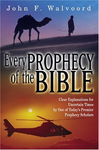 Every Prophecy of the Bible Clear Explanations for Uncertain Times by One of Today's Premier Prophecy Scholars N/A 9781564767585 Front Cover