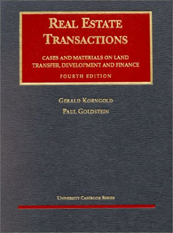 Real Estate Transactions Cases and Materials on Land Transfer, Development and Finance 4th 2002 (Revised) 9781587780585 Front Cover