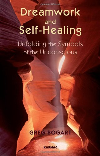 Dreamwork and Self-Healing Unfolding the Symbols of the Unconscious  2009 edition cover