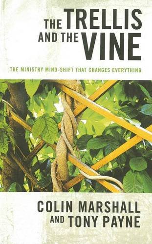 Trellis and the Vine : The Ministry Mind-Shift That Changes Everything N/A edition cover