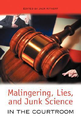 Malingering, Lies, and Junk Science in the Courtroom   2007 9781934043585 Front Cover